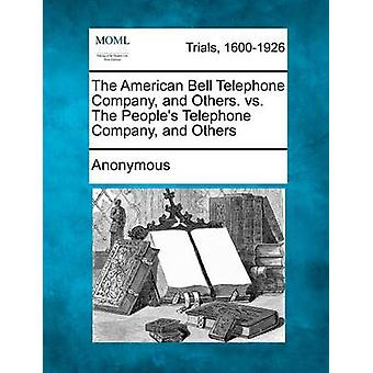 Die American Bell Telephone Company und andere. gegen die Völker Telephone Company und andere von anonym