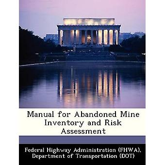 Manual for Abandoned Mine Inventory and Risk Assessment by Federal Highway Administration FHWA & D