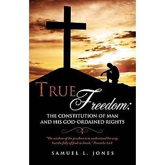 TRUE FREEDOM perustus lain Man ja hänen Jumalasetti oikeudet Jones & Samuel L.