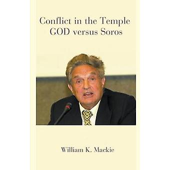 Conflict in the Temple  GOD versus Soros by Mackie & William K.
