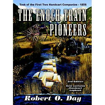 The Enoch Train Pioneers by Day & Robert & O