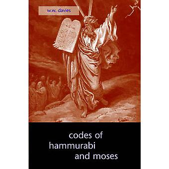 The Codes of Hammurabi and Moses by Davies & W. & W.