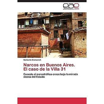Narcos nl Buenos Aires. El caso de la Villa 31 van Emmerich Norberto