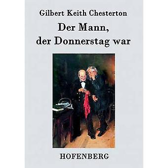 Der Mann der Donnerstag guerre par Gilbert Keith Chesterton