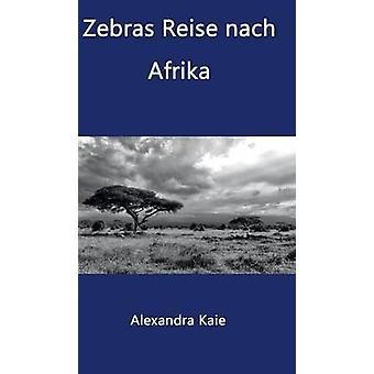 Zebror Reise nach Afrika av Kaie & Alexandra