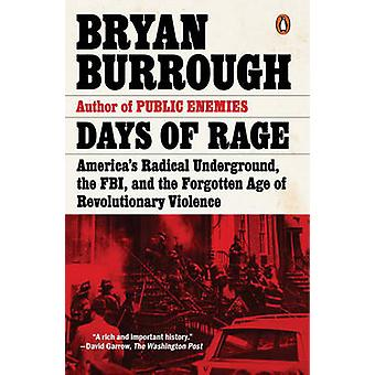 Days of Rage - America's Radical Underground - the FBI - and the Forgo