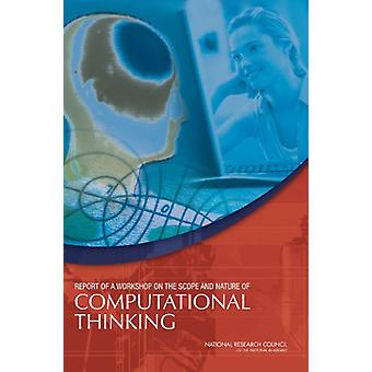 Report of a Workshop on the Scope and Nature of Computational Thinkin