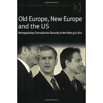 Old Europe - New Europe and the US - Renegotiating Transatlantic Secur