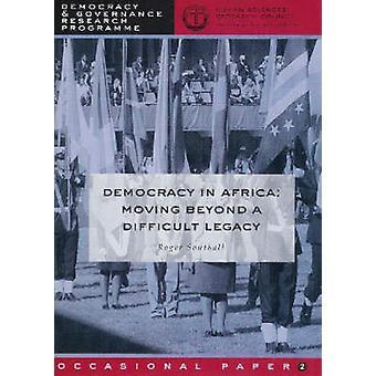 Demokrati i Afrika-att gå bortom en svår Legacy av R. Southall