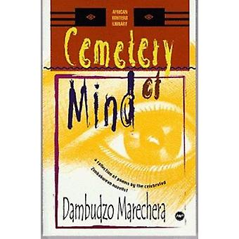 Cemetery of Mind - Collected Poems of Dambudzo Marechera (New edition)