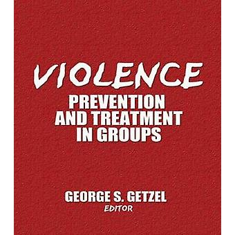 Violence - Prevention and Treatment in Groups by George S. Getzel - 97