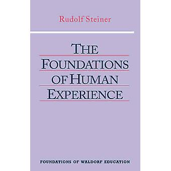 The Foundations of Human Experience by Rudolf Steiner - Robert Lathe