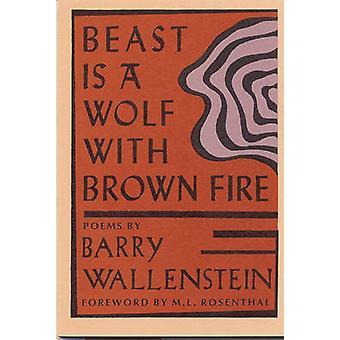 Beast is a Wolf with Brown Fur by Barry Wallenstein - 9780918526083 B
