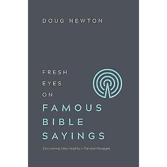 Fresh Eyes on Famous Bible Sayings - Discovering New Insights in Famil