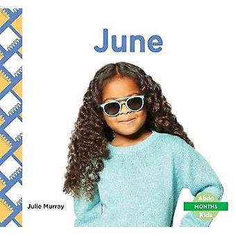 June by Julie Murray - 9781532100208 Book