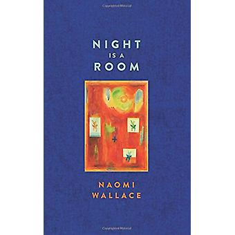 Night Is a Room (Tcg Edition) by Naomi Wallace - 9781559365185 Book