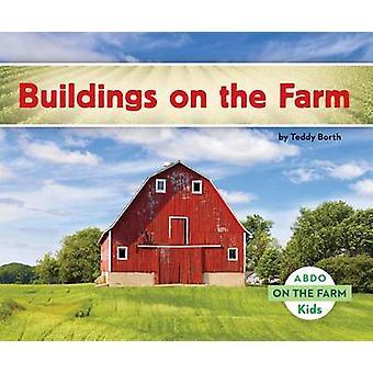 Buildings on the Farm by Teddy Borth - 9781629700519 Book