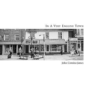 In a Very English Town by John Comino-James - 9781904587729 Book