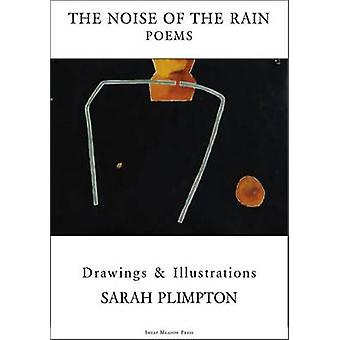 The Noise of the Rain by Sarah Plimpton - 9781937679682 Book
