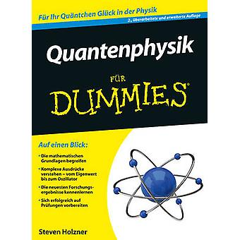 Quantenphysik Fur Dummies (2nd Revised edition) by Steven Holzner - R