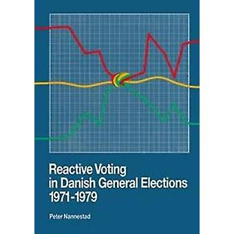 Reactive Voting in Danish General Elections 1971-1979 by Peter Nannes