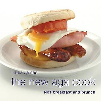 The New Aga Cook - Breakfast and Brunch by Laura James - 9781904573074