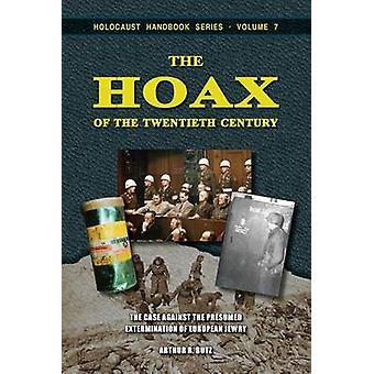 The Hoax of the Twentieth Century The Case Against the Presumed Extermination of European Jewry by Butz & Arthur R.