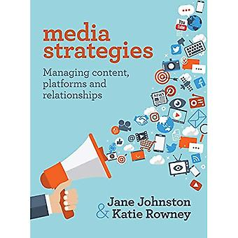 Media Strategies: Managing Content, Platforms and Relationships