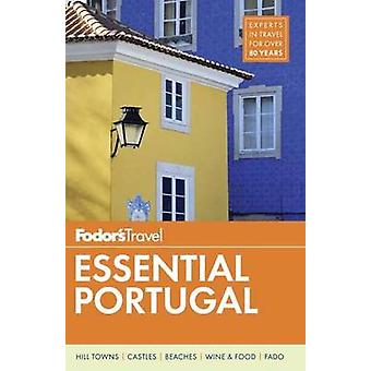 Fodors Essential Portugal by Fodor s Travel Guides