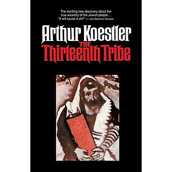 THE THIRTEENTH TRIBE by KOESTLER & A