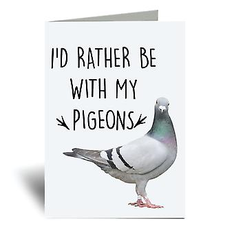 Ich 'd lieber mit meinen Tauben A6 Grußkarte sein
