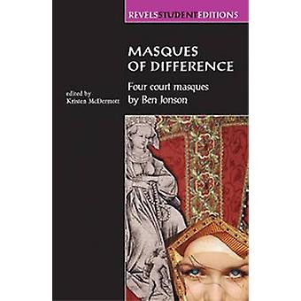 Masques of Difference - Four Court Masques by Ben Jonson by Kristen Mc
