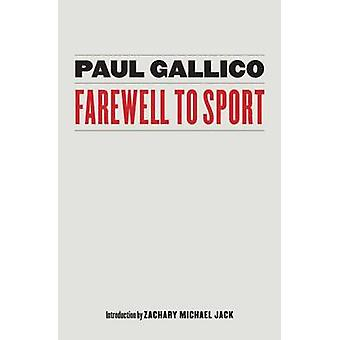 Farewell to Sport by Gallico & Paul