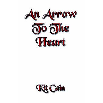 An Arrow To The Heart by Cain & Kit