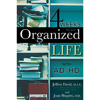 4 Weeks to an Organized Life with ADHD by Freed & Jeffrey