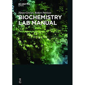 Biochemistry Laboratory Manual For Undergraduates An InquiryBased Approach by Gerczei & Timea