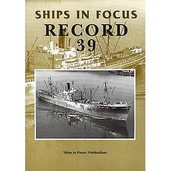 Ships in Focus Record 39 by Ships In Focus Publications - 97819017038