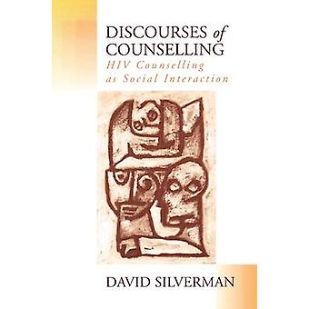 Discourses of Counselling HIV Counselling as Social Interaction by Silverman & David