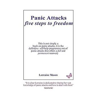 Panic Attacks Five Steps to Freedom by Mason & Lorraine