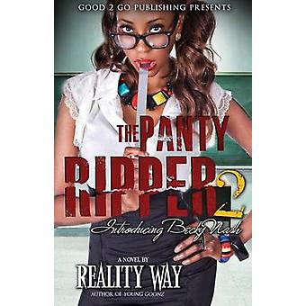 The Panty Ripper 2 Introducing Becky Nash by Way & Reality