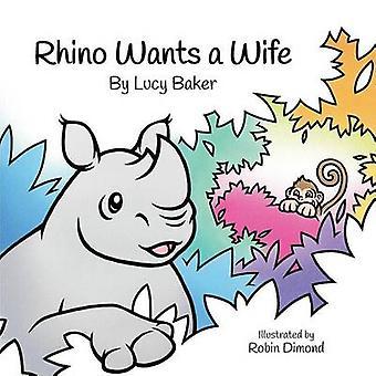 Rhino Wants a Wife by Baker & Lucy