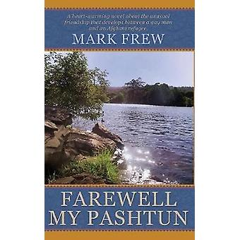 Farewell My Pashtun by Frew & Mark