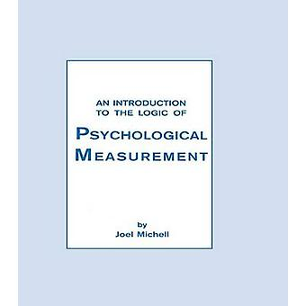 An Introduction To the Logic of Psychological Measurement by Michell & Joel