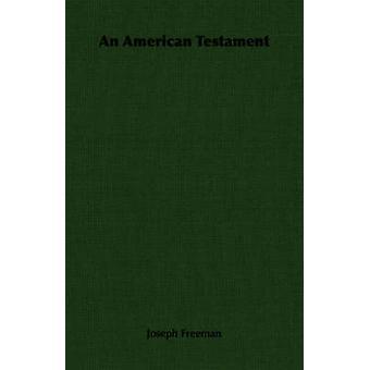 An American Testament by Freeman & Joseph