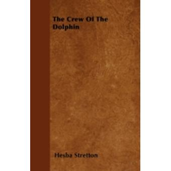 The Crew Of The Dolphin by Stretton & Hesba