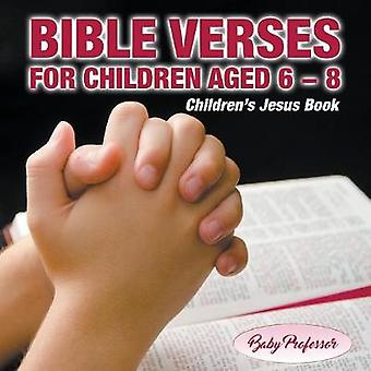 365 Days of Bible Verses for Children Aged 6  8   Childrens Jesus Book by Baby Professor