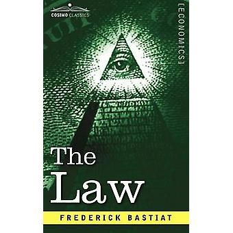 The Law by Frederic Bastiat & Bastiat