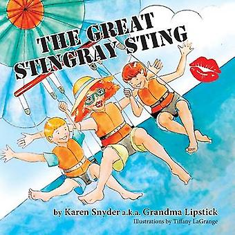 The Great Stingray Sting by Snyder & Karen