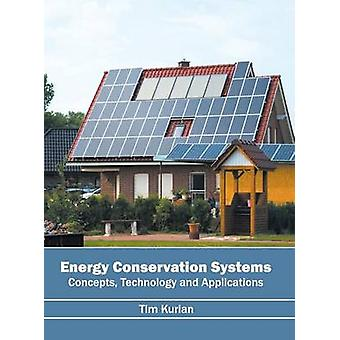Energy Conservation Systems Concepts Technology and Applications by Kurian & Tim