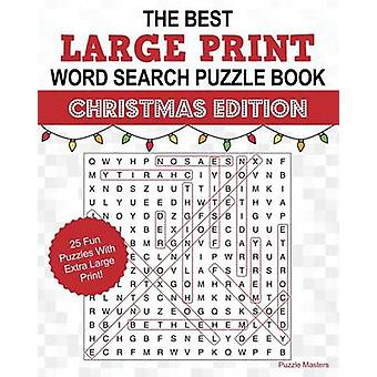 The Best Large Print Christmas Word Search Puzzle Book A Collection of 25 Holiday Themed Word Search Puzzles Great for Adults and for Kids by Puzzle Masters